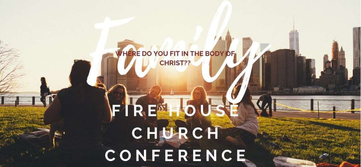 Join us for the Fire House Church Conference!