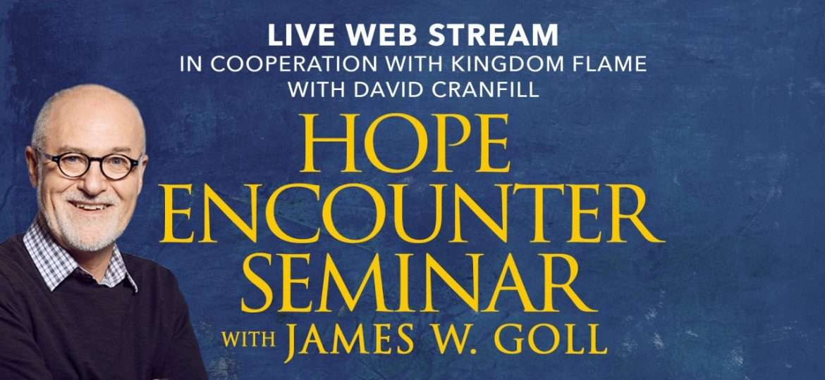 The Hope Encounter Seminar with James Goll