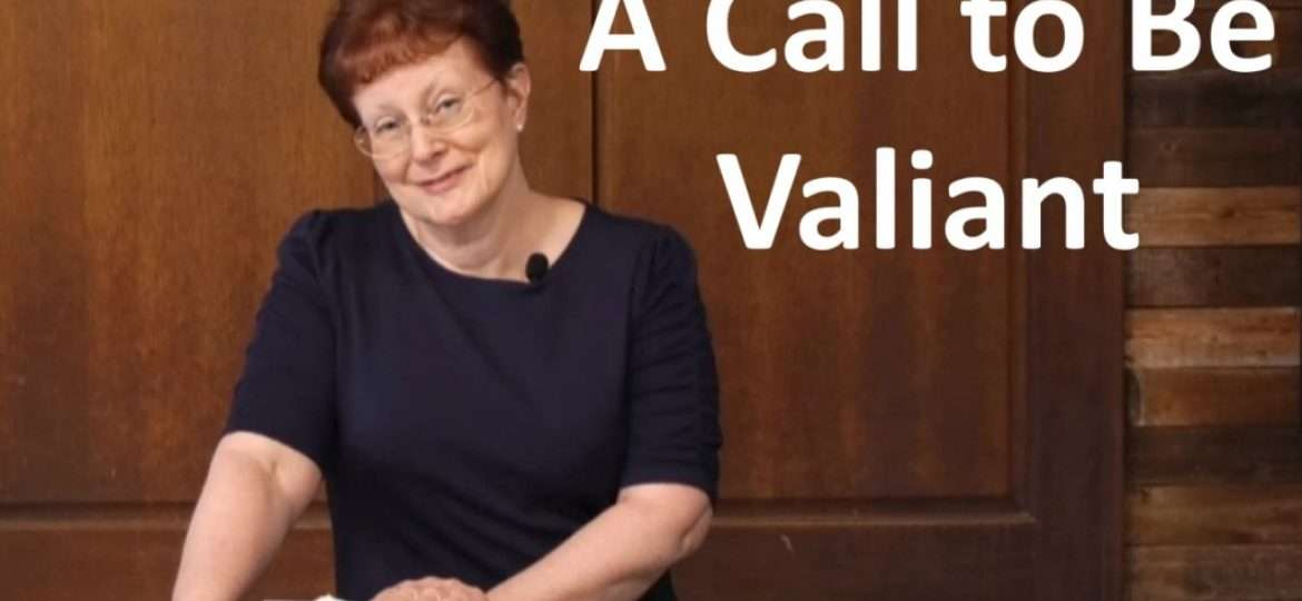 A Call to be Valiant